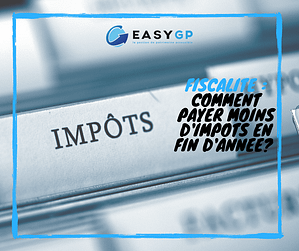 EASY-GP-fiscalite-reduction-payer-moins-d-impots