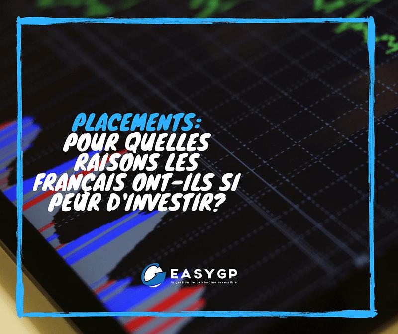 POUR QUELLES RAISONS LES FRANÇAIS ONT-ILS SI PEUR D'INVESTIR - EASYGP
