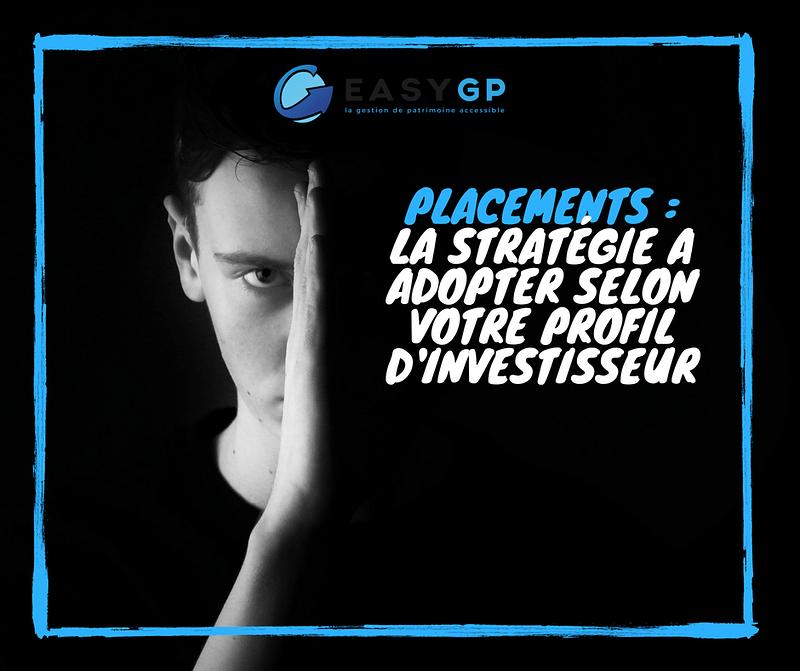 easygp-placements-stratégie-profil-investisseur