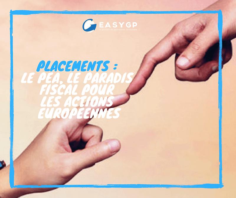 PLACEMENTS _ LE PEA, LE PARADIS FISCAL POUR LES ACTIONS EUROPÉENNES