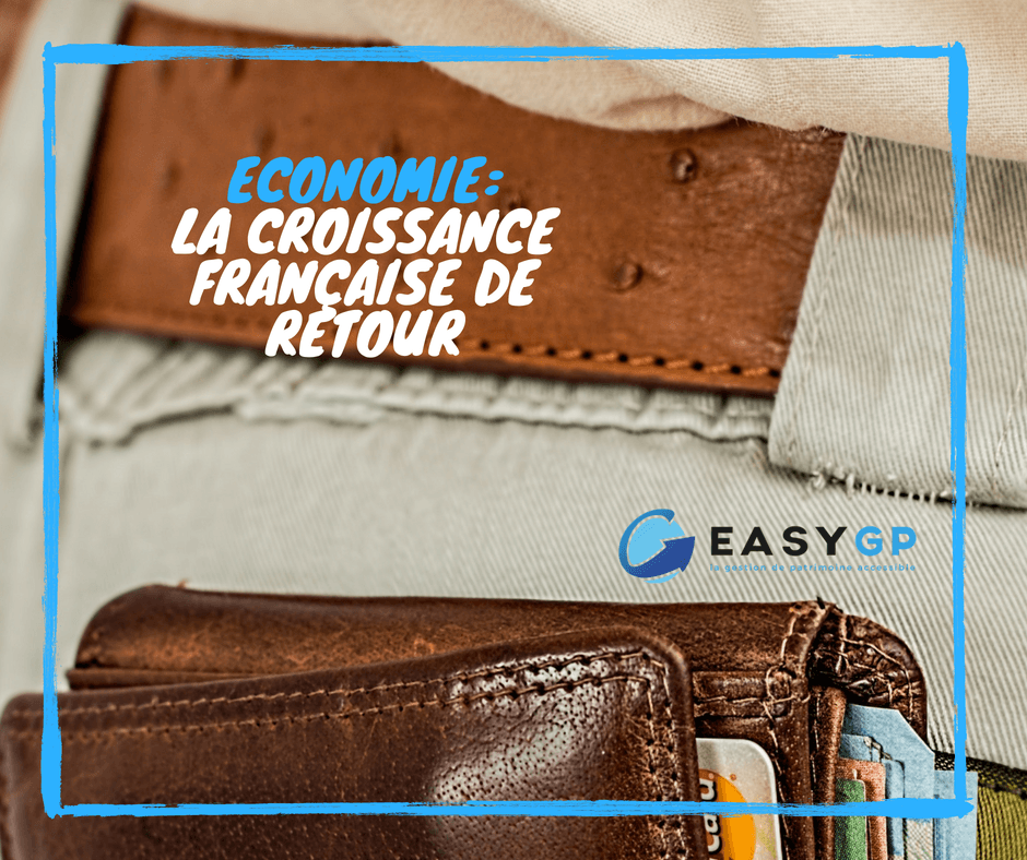 Economie_ la croissance française de retour_EASYGP