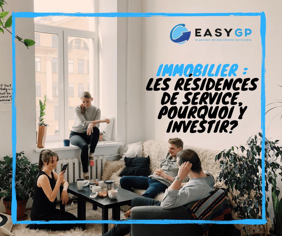 LES RÉSIDENCES DE SERVICE, POURQUOI Y INVESTIR_-easygp