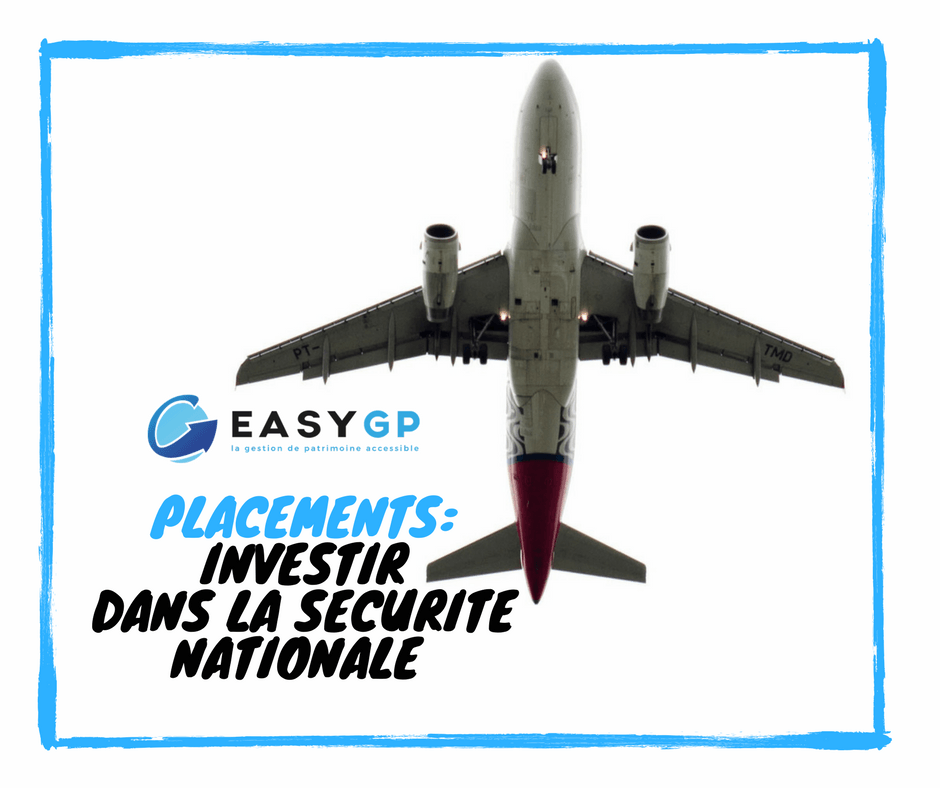 easygp-placements-investir-securité-nationale