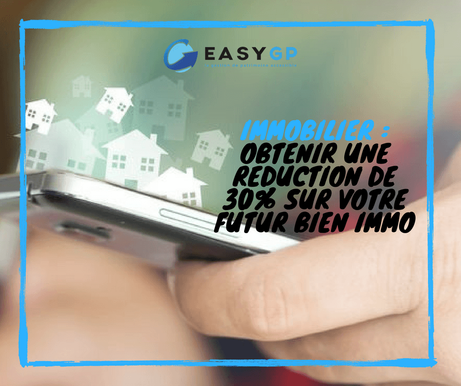 EASY-GP-immobilier-obtenir-reduction-sur-bien-immobilier