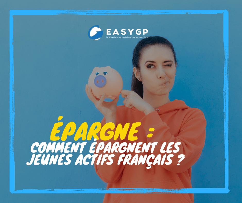 Comment épargnent les jeunes actifs français ?-EASYGP-410