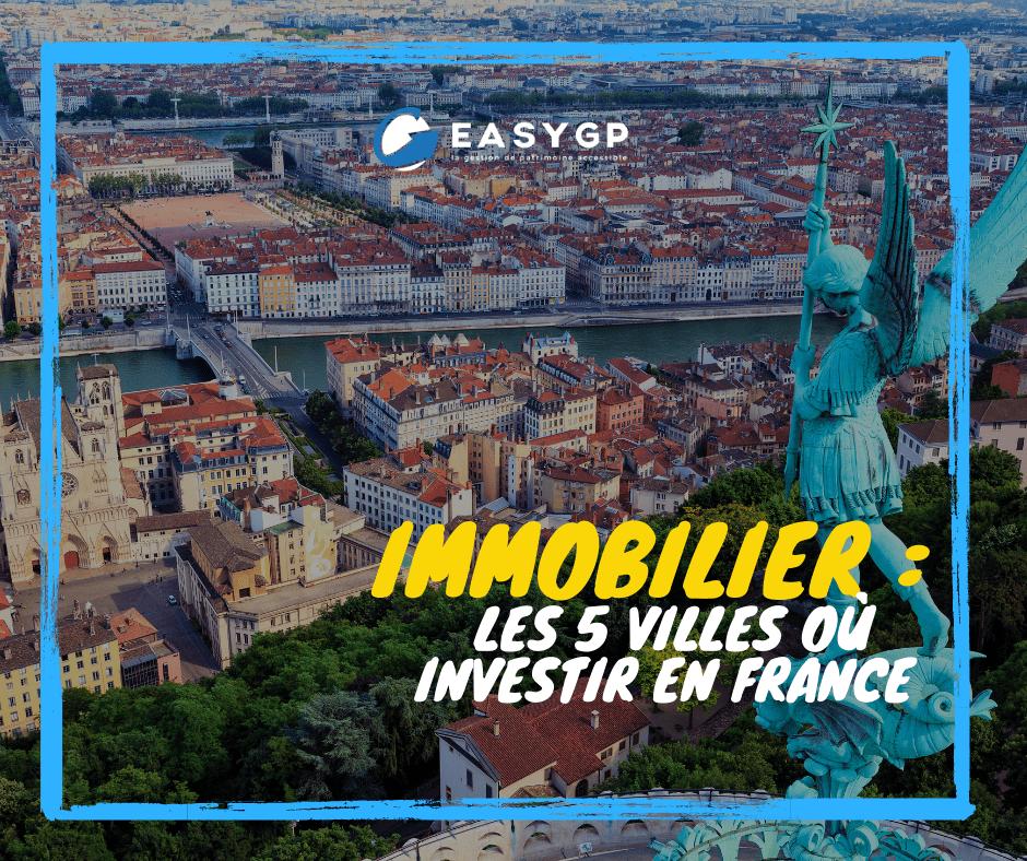 Immobilier : Les 5 villes où investir en France